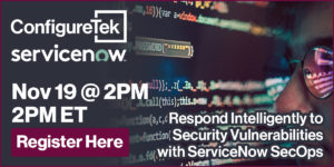 Respond Intelligently to Security Vulnerabilities with ServiceNow SecOps VR
