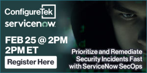 Prioritize and Remediate Security Events Fast with ServiceNow SecOps